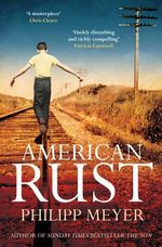 American Rust - Philipp Meyer