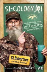 Si-cology 1 : Tales and Wisdom from Duck Dynasty's Favourite Uncle - Si Robertson