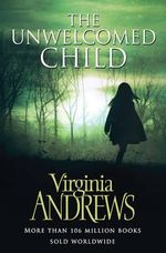 The Unwelcomed Child - Virginia Andrews