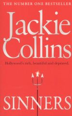 Sinners : Hollywood's rich, beautiful and depraved - Jackie Collins