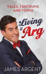 Living it Arg - James Argent