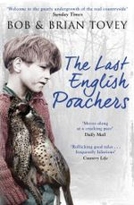The Last English Poachers - Bob and Brian Tovey