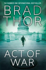 Act of War - Brad Thor