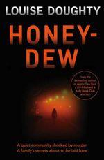 Honey-dew - Louise Doughty