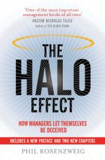 The Halo Effect : How Managers let Themselves be Deceived - Phil Rosenzweig
