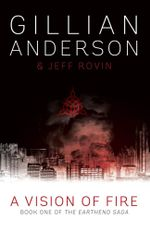 A Vision of Fire : Earthend Saga : Book 1 - Gillian Anderson