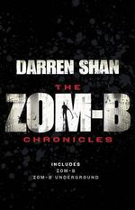 Zom-B Chronicles : Bind-up of zom-B and zom-B Underground - Darren Shan