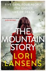 The Mountain Story - Lori Lansens
