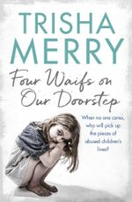 Four Waifs on our Doorstep - Trisha Merry