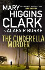 The Cinderella Murder - Mary Higgins Clark