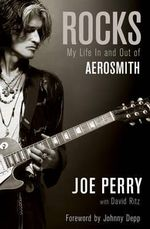 Rocks : My Life in and Out of Aerosmith - Joe Perry