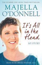 It's All in the Head - Majella O'Donnell