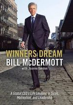 Winners Dream : Lessons from Corner Store to Corner Office - Bill McDermott