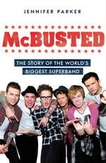 McBusted : The Story of the World's Biggest Super Band - Jennifer Parker