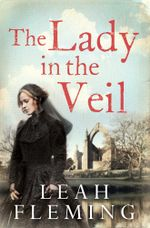 The Lady in the Veil - Leah Fleming