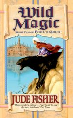 Wild Magic : FOOLS GOLD - Jude Fisher