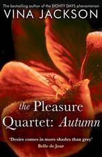 The Pleasure Quartet : Autumn - Vina Jackson