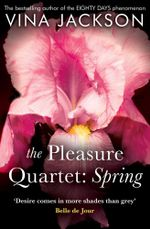 The Pleasure Quartet : Spring - Vina Jackson