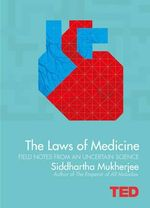The 13 Ways of Looking at Cancer : Laws of Medicine - Siddhartha Mukherjee