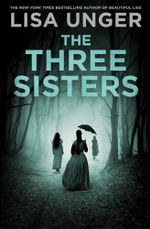 The Three Sisters - Lisa Unger