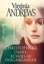 Christopher's Diary : Echoes of Dollanganger - Virginia Andrews