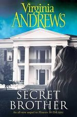 Secret Brother : Part of Christopher's Diary - Virginia Andrews