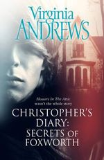 Secrets of Foxworth : Christopher's Diary Series - Virginia Andrews
