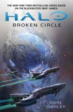 Halo : Broken Circle - John Shirley