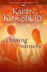 Chasing Sunsets - Karen Kingsbury