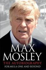 Max Mosley Memoir - Max Mosley