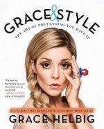 Grace & Style - Grace Helbig
