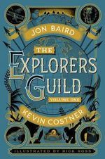 The Explorers' Guild : Volume One: A Passage to Shambhala - Kevin Costner