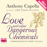 Love and Other Dangerous Chemicals - Anthony Capella