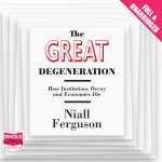 The Great Degeneration - Niall Ferguson