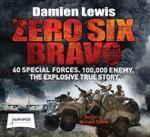 Zero Six Bravo - Damien Lewis