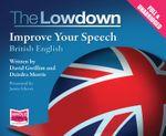 The Lowdown : Improve Your Speech - British English - Jamie Glover