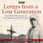 Letters from a Lost Generation : A BBC Radio Reading - Mark Bostridge