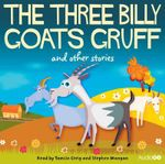 The Three Billy Goats Gruff and Other Stories - Tamsin Greig