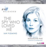 The Spy Who Loved Me : Read by Rosamund Pike  - Ian Fleming
