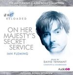 On Her Majesty's Secret Service : Read By David Tennant - Ian Fleming