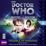 Doctor Who : Trouble in Paradise : Destiny of the Doctor 6 - Nev Fountain