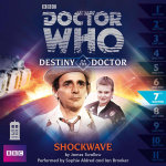 Doctor Who : Shockwave : Destiny of the Doctor 7 - James Swallow