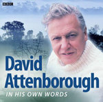 David Attenborough in His Own Words - Sir David Attenborough