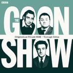 Goon Show Compendium : Vintage Goons Volume Nine - Spike Milligan