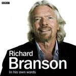 Richard Branson in His Own Words - Sir Richard Branson