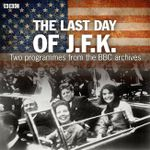 The Last Day of JFK - BBC