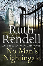 No Man's Nightingale : An Inspector Wexford Novel - Ruth Rendell