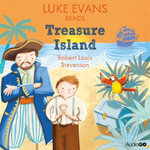 Luke Evans Reads Treasure Island (Famous Fiction) - Robert Louis Stevenson