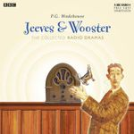 Jeeves & Wooster : The Collected Radio Dramas - P. G. Wodehouse