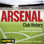 Arsenal Club History - Tony Hadley